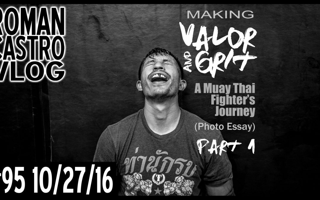 Valor and Grit – A Muay Thai Fighter's Journey [Photo Essay] Set 2 (VIDEO)