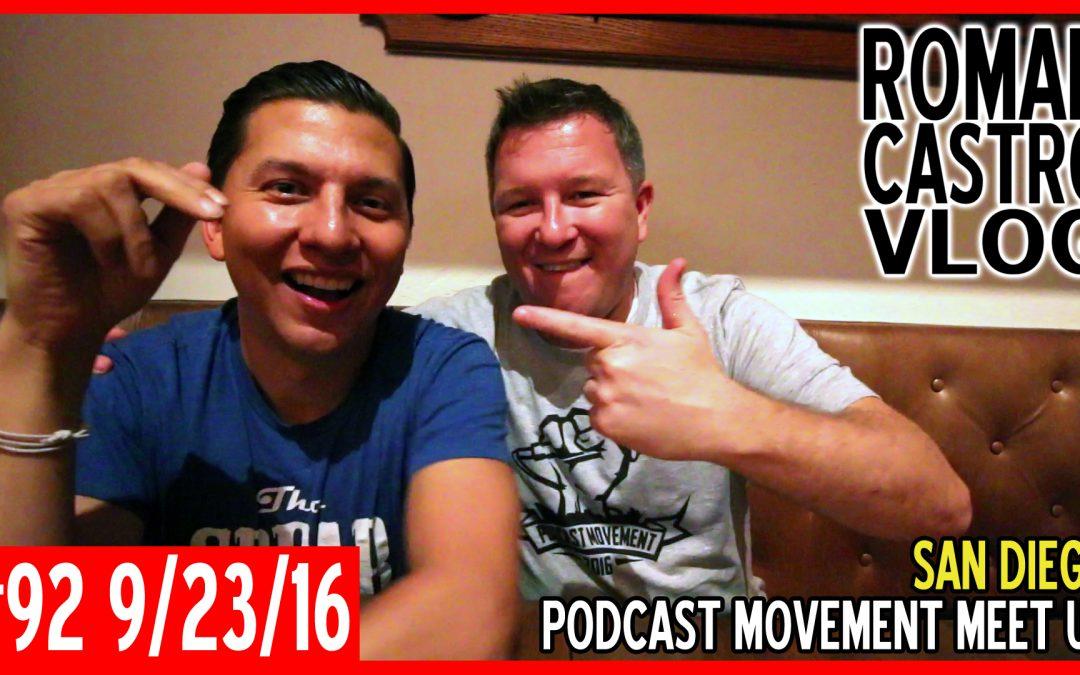 Vlog #92: Podcast Movement San Diego Meet Up: