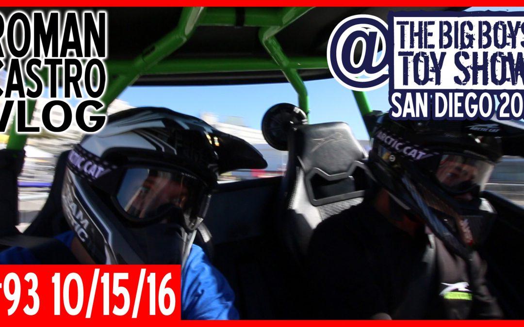 Vlog #93: The Big Boys Toy Show San Diego 2016